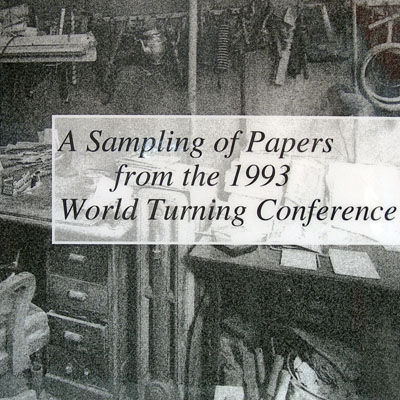 A Sampling of Paper from the 1993 World Turning Conference