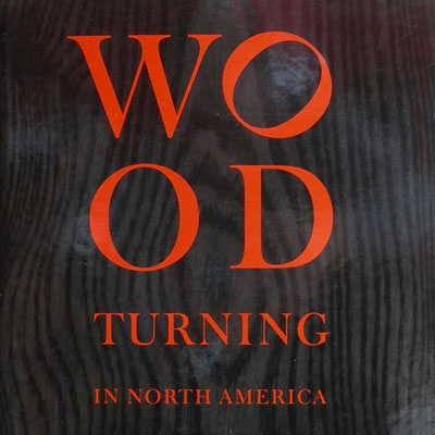 Wood Turning in North America Since 1930